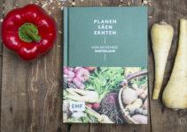 Planen, Säen, Ernten Mein Biogemüse Gartenjahr