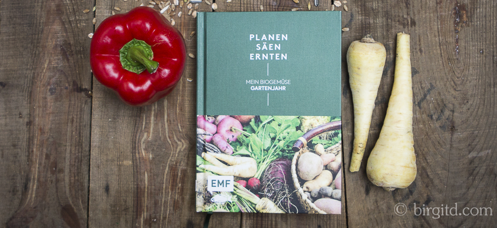 Planen, Säen, Ernten – Mein Biogemüse-Gartenjahr – Buchvorstellung & Verlosung